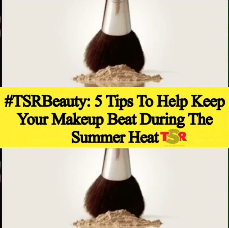 5 Tips to Help Keep Your Makeup Beat During The Summer Heat