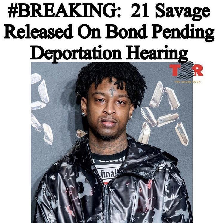 1 Savage Released On Bond Pending Deportation Hearing